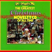 Dr. Demento Presents the Greatest Christmas Novelty CD Of All Time