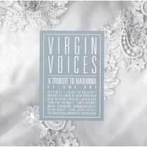 Virgin Voices - A Tribute to Madonna - Volume One